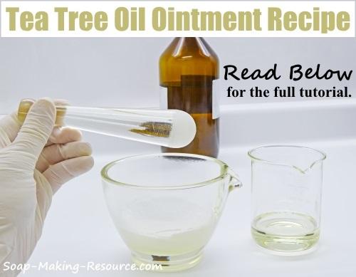 Tea Tree Oil Ointment Recipe
